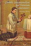 img - for Catholic Sensationalism and Victorian Literature (Liverpool University Press - Liverpool English Texts & Studies) book / textbook / text book