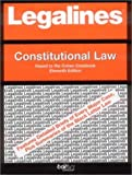Legalines: Constitutional Law: Adaptable to the Eleventh Edition of the Cohen Casebook