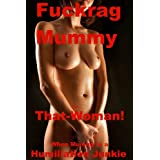 Fuckrag Mummy (A Humiliated Mummy Story)by That Woman