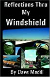 Reflections Thru My Windshield
