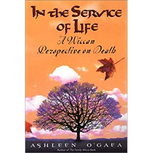 Amazon.com: In The Service Of Life: A Wiccan Perspective on Death ...