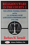 img - for Religious Wars in the Courts I: The Lower Federal Courts and the U.S. Supreme Court in Religious Freedoms Cases, 1970-1990 book / textbook / text book