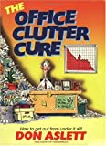 The Office Clutter Cure: How to Get Out from Under It All! (0937750085) by Aslett, Don