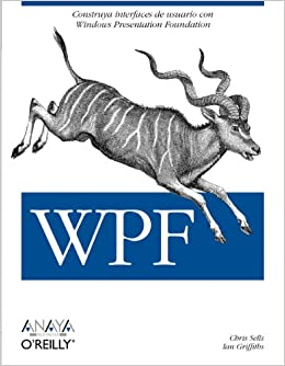 WPF (Spanish Edition): Chris Sells, Ian Griffiths: 9788441525917