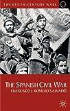 The Spanish Civil War: Origins, Course and Outcomes (Twentieth Century Wars)