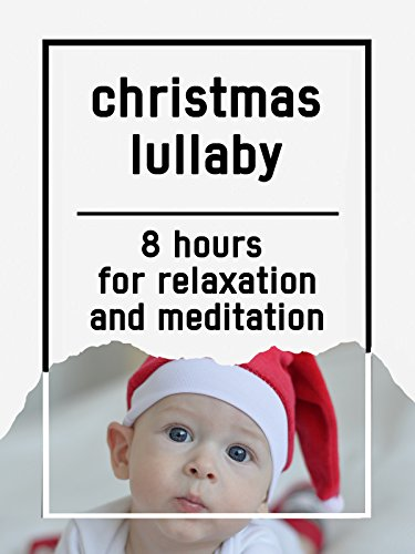 Christmas lullaby, 8 hours for Relaxation and Meditation