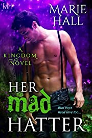 Her Mad Hatter (Paranormal-Fantasy Romance) Kingdom Series: Book 1)