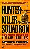 Hunter-Killer Squadron: Aero-Weapons, Aero-Scouts, Aero-Rifles (Vietnam 1965-1972)