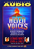 Alien Voices: Journey to the Center of the Earth (Alien Voices Presents)