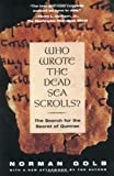 Who Wrote the Dead Sea Scrolls?: The Search for the Secret of Qumran (0684806924) by Golb, Norman