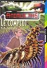 Animorphs, Tome 43 : Le Complot par Applegate