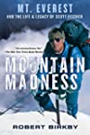 Mountain Madness: Scott Fischer, Moun...