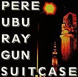 echange, troc Pere Ubu - Raygun Suitcase
