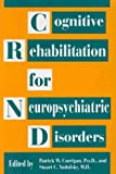 img - for Cognitive Rehabilitation for Neuropsychiatric Disorders book / textbook / text book