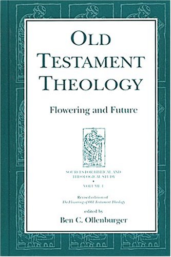 Old Testament Theology: Flowering and Future (Sources for Biblical and Theological Study, 1) (Sources for Biblical and Theological Study, 1) (Sources for ... for Biblical and Theological Study, 1) PDF