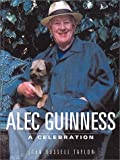 Alec Guinness: A Celebration (1862055017) by John Russell Taylor
