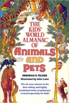 The Kid's World Almanac of Animals and Pets