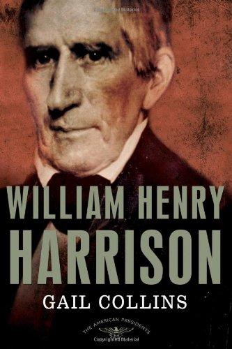 William Henry Harrison: The American Presidents Se…