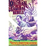 Milligan and the Samurai Rebelsby Simon Alexander Collier