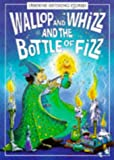 Wallop and Whizz and the Bottle of Fizz (Usborne Rhyming Stories) (0746017006) by Philip Hawthorne