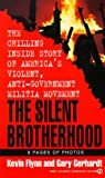 The Silent Brotherhood: The Chilling Inside Story of America's Violent, Anti-Government Militia Movement