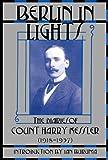 Berlin in Lights: The Diaries of Count Harry Kessler, 1918-1937 (0802116639) by Kessler, Harry