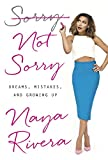 img - for Sorry Not Sorry: Dreams, Mistakes, and Growing Up book / textbook / text book