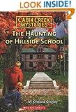 The Haunting of Hillside School (Cabin Creek Mysteries)
