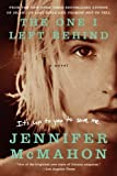 The One I Left Behind: A Novel by Jennifer Mcmahon (Dec 17 2012)