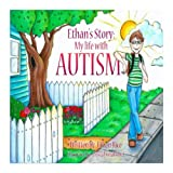 Ethan&#39;s Story; My Life With Autism
