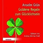 Goldene Regeln zum Glücklichsein | Anselm Grün