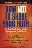 How Not to Share Your Faith: The Seven Deadly Sins of Apologetics