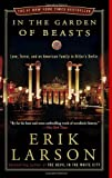 img - for In the Garden of Beasts: Love, Terror, and an American Family in Hitler's Berlin [Paperback] [2012] (Author) Erik Larson book / textbook / text book