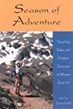 Season of Adventure: Traveling Tales and Outdoor Journeys of Women over 50 (Adventura Series)