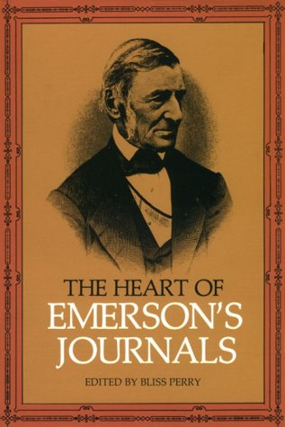 The Heart of Emerson's Journals, Ralph Waldo Emerson