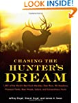 Chasing the Hunters' Dream: 1001 of t...