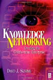 echange, troc David Skyrme - Knowledge Networking: Creating the Collaborative Enterprise