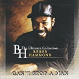 B H The Ultimate Collection - Cant Stop A Man
