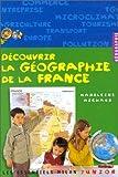 echange, troc Madeleine Michaux - Découvrir la géographie de la France