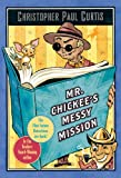 Mr. Chickee's Messy Mission (0440229227) by Curtis, Christopher Paul