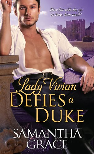 Lady Vivian Defies a Duke (Beau Monde Bachelor) by Samantha Grace