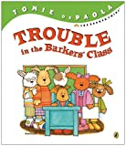 Trouble in the Barkers' Class (014240585X) by DePaola, Tomie