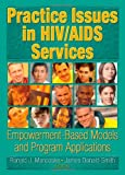img - for Practice Issues in HIV/AIDS Services: Empowerment-Based Models and Program Applications book / textbook / text book