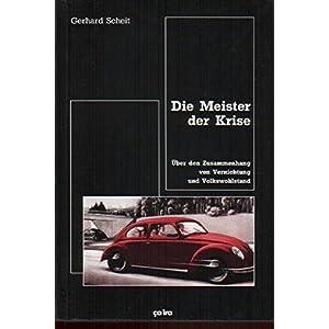 Die Meister der Krise: Über den Zusammenhang von Vernichtung und Volkswohlstand