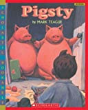 Pigsty (Scholastic Bookshelf) (0439598435) by Teague, Mark
