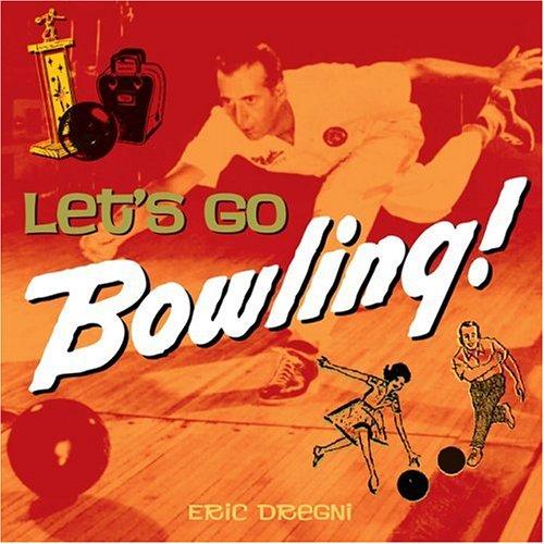 Let's Go Bowling!, Eric Dregni