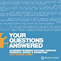 Achieving Business Success Through Powerful Design & Marketing: Your Questions Answered (       UNABRIDGED) by Adrian Lomas, Andy Gilbert Narrated by Adrian Lomas, Andy Gilbert