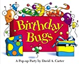 Birthday Bugs: A Pop-up Party by David A. Carter