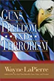 Guns Freedom and Terrorism (0785262091) by Wayne Lapierre