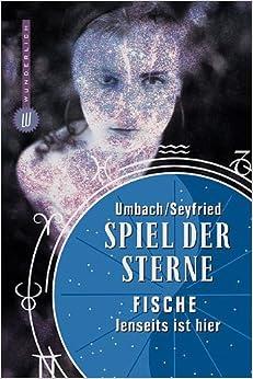 Spiel der Sterne. Fische. Jenseits von hier. (German) Perfect